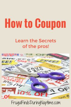 Ready to learn how to save money with coupons? Learn the tips, tricks and secrets that the pro's use in this Coupon 101 post!