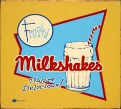 In the 50,s milkshakes were called flappers,velvets or frosted
