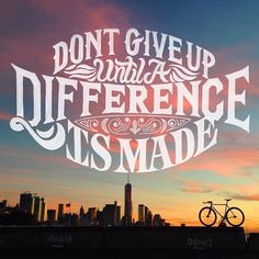 """""""Don't give up until a difference is made."""" Font by Scott Biersack #volunteers #volunteering #volunteerism"""