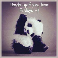 Love Fridays!!!!!