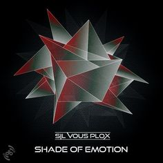 Sil Vous Plox - Shade Of Emotion EP - http://minimalistica.biz/electronica/sil-vous-plox-shade-emotion-ep/
