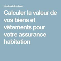 Calculer la valeur de vos biens et vêtements pour votre assurance habitation