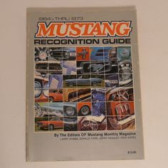 Mustang Recognition Guide 1964 1/2 thru 1973 Mustang Monthly