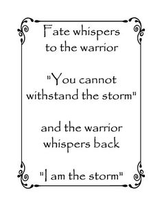 Fate whispers to the warrior you cannot withstand the by glassden