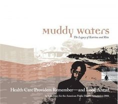 Muddy Waters The Legacy of Katrina and Rita Lisa Tracy  American Public Health Association