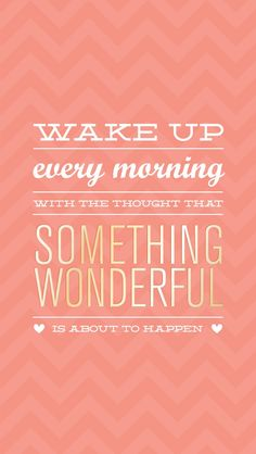 Something Wonderful Motivational Quotes Positive Thoughts Inspirational Vibes