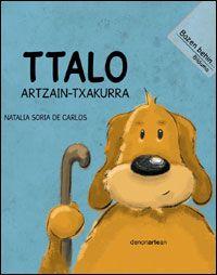 Ttalo artzain-txakurra / Natalia Soria de Carlos. talo artzain-txakurrak, egunero bezala, artaldea gidatzen du zaunka eta zaunka…