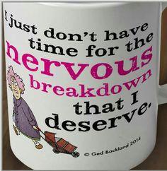 The nervous breakdown i deserve