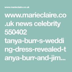 www.marieclaire.co.uk news celebrity 550402 tanya-burr-s-wedding-dress-revealed-tanya-burr-and-jim-chapman-are-married.html