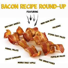 The top 10 perfect bacon recipes compiled into one place for your viewing and cooking pleasure Paleo Bacon, Bacon Recipes, Bacon Bacon, Yummy Recipes, Healthy Recipes, Primal Recipes, Whole Food Recipes, Clean Recipes, Cetogenic Diet