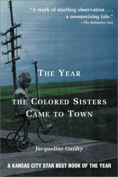 """Year The Colored Sisters Came To Town by Jacqueline Guidry. """"When the Louisiana town of Ville d'Angelle is jolted by the arrival of two black nuns in 1957 to teach at the all-white Catholic elementary school, for the first time Vivien Leigh Dubois is obliged to consider the color of people's skin."""" -Goodreads.com"""