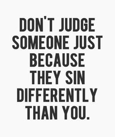 Don't Judge Someone - Life Quote