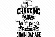 Changing the toilet paper will not cause brain damage - Creative Fabrica