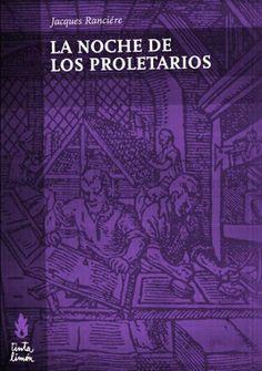 Libros para pensar el mundo: La noche de los proletarios, J. Ranciere