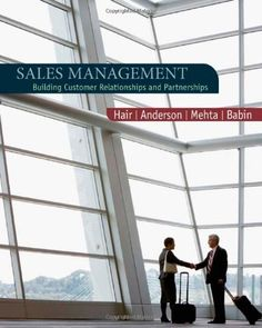 Sales Management: Building Customer Relationships and Partnerships, a book by Joe F. Hair, Rolph E. Anderson, Rajiv Mehta, Barry J. Consultative Selling, Western College, Sales Process, Sales Management, Customer Relationship Management, Sales People, Book Nooks, The Real World, Investing