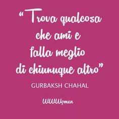 """""""Trova qualcosa che ami e falla meglio di chiunque altro"""" Gurbaksh Chahal #quote"""