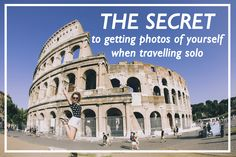 Finally, the secret to getting amazing photos of yourself when travelling solo is revealed!