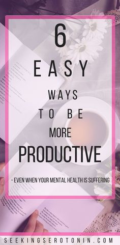 6 easy ways to be more productive. Sometimes life - or our mental health - can get in the way of our productivity. When our motivation to get stuff done is low, sometimes it's hard to know how to boost your productivity. Here's how you can - even if your depression or anxiety is trying to get in the way. #howtobeproductive #mentalhealth #anxiety #depression #productivity
