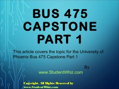 n the Bus 475 Capstone Part 1, there will be different multiple choice questions that will be provided to the students to test their understanding. After it, the solutions are also provided to check the correctness.