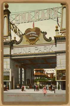 """Entrance To Luna Park"", Coney Island, New York. Postcard, c.1910. ~ {cwlyons} ~ (Image: The NYPL)"