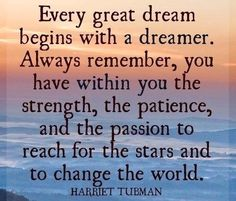 Harriet Tubman- GREAT motivational quotes about dreams, strength, passion, patience Positive Words, Positive Thoughts, Positive Quotes, Positive Mind, Happy Thoughts, Dream Quotes, Quotes To Live By, Life Quotes, Change The World Quotes