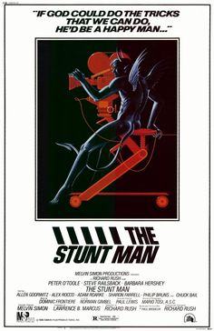 """The Stunt Man"" is about the myths of love and the myths of life. It is a story about faith."