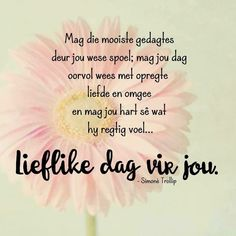 Good Morning Wishes, Day Wishes, Good Morning Quotes, Lekker Dag, Evening Greetings, Afrikaanse Quotes, Goeie More, Special Quotes, Strong Quotes