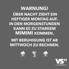 Visual Statements® Warnung! Über Nacht zieht ein heftiger Montag auf. In den Morgenstunden kann es zu starkem Mimimi kommen. Mit Beruhigung ist ab Mittwoch zu rechnen. Sprüche/ Zitate/ Quotes/Spaß/ lustig / witzig / Fun