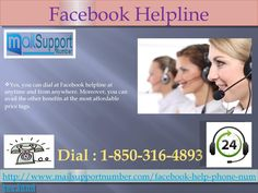 Can I Dial 1-850-316-4893 At Facebook helpline From Anywhere?  Yes, you can dial at Facebook helpline at anytime and from anywhere. Moreover, you can avail the other benefits at the most affordable price tags. If you are need of any of support services and want to experience Facebook at its best then feel free to give a call at our toll-free helpline number at 1-850-316-4893 anytime you want. For More Info Visit Us: http://www.mailsupportnumber.com/facebook-help-phone-number.html