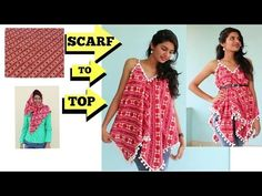 5 Min. Convert Scarf into Top| DIY | Refashion Clothes| Summer Special - YouTube