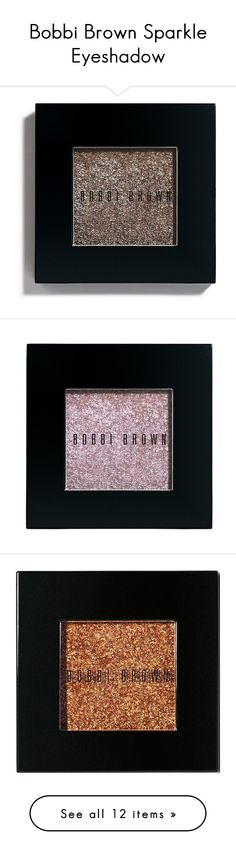 """Bobbi Brown Sparkle Eyeshadow"" by kaschaefer ❤ liked on Polyvore featuring beauty products, makeup, eye makeup, eyeshadow, smokey quartz, shimmer eyeshadow, sparkle eyeshadow, bobbi brown cosmetics, sparkly eye makeup and bright eye makeup"