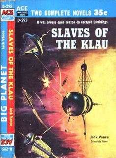 scificovers:  Ace Double D-295Slaves of the Klau by Jack Vance. Cover artist unknown 1958.