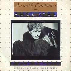 The last 45rpm I bought in France: Adelaïde by the enchanting Arnold Turboust.