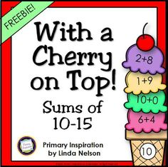 Ice Cream Addition  Hi Teaching Friends! Are you planning an ice cream party for your end-of-year festivities? Here's a math center that will go right along with that theme and also give your students some extra practice with sums from 10 through 15!  Happy Teaching!  addition Linda Nelson math centers PreK-2 Primary Inspiration