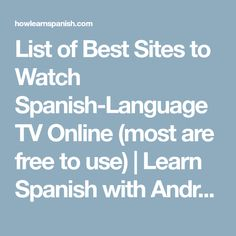 List of Best Sites to Watch Spanish-Language TV Online (most are free to use) | Learn Spanish with Andrew - How to Learn Spanish Online: