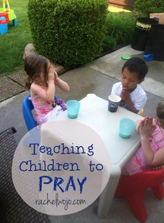 Teaching children to pray- ideas and thoughts on forming the habit of prayer in a wonderful way for children to relate