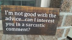 Sarcastic sign, quote sign, sarcastic quote sign, wooden quote sign, wooden…
