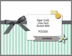 Paper Craft Crew Card Sketch 126
