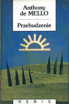 Przebudzenie, Anthony de Mello, Rebis, 1992, http://www.antykwariat.nepo.pl/przebudzenie-anthony-de-mello-p-14109.html