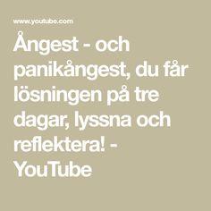 Ångest - och panikångest, du får lösningen på tre dagar, lyssna och reflektera! - YouTube
