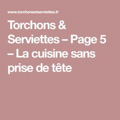 Torchons & Serviettes – Page 5 – La cuisine sans prise de tête