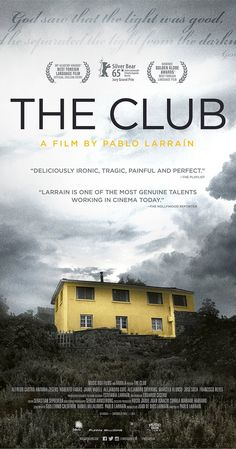 The Club Drama. A crisis counselor is sent by the Catholic Church to a small Chilean beach town where disgraced priests and nuns, suspected of crimes ranging from child abuse to baby-snatching from unwed mothers, live secluded, after an incident occurs. Netflix Movies To Watch, Good Movies To Watch, Great Movies, Cinema Movies, Indie Movies, Horror Movies, See Movie, Movie List, Movie Tv