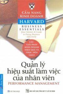 """Cẩm Nang Kinh Doanh Harvard: Quản Lý Hiệu Suất Làm Việc Của Nhân Viên - Harvard Business     Trích   """"Nhân viên là cội nguồn thành công của công ty nên mọi nhà quản lý, điều hành đều đặt mối quan tâm về con người lên hàng đầu trong chiến lược xây dựng và phát triển tổ chức. Quản lý hiệu suất làm việc là một hệ thống bao gồm nhiều hoạt động như: thiết lập mục tiêu, theo dõi những sự thay đổi, huấn luyện, khích lệ, đánh giá và phát triển nhân viên. Tư duy sáng tạo và trí thông minh của nguồn…"""