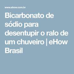 Bicarbonato de sódio para desentupir o ralo de um chuveiro | eHow Brasil