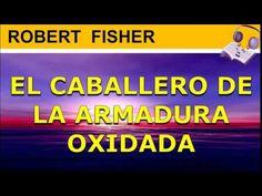 El Caballero De La Armadura Oxidada Audiolibro Completo   Robert Fisher   https://www.youtube.com/watch?v=0QC5d4F1Mhs