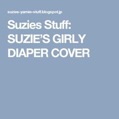 Suzies Stuff: SUZIE'S GIRLY DIAPER COVER