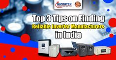 How to find dependable inverter manufacturers in India? Read this blog to get top three tips on finding reliable inverter manufacturers in India.
