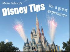 Disney Tips for a great experience! via @Amy Clark (MomAdvice.com)