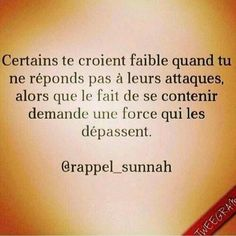 Some believe low when you do not answer their attacks while the fact of application contain a force that exceeds the French Words, French Quotes, Mood Quotes, Life Quotes, Proverbs Quotes, Positive Mind, Some Words, Islamic Quotes, Decir No