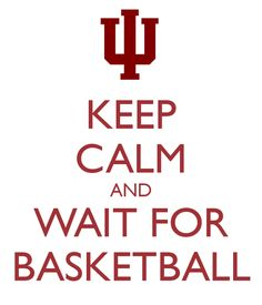 Can't wait for IUBB!!! Seriously I can't. I am counting down the days until Hoosier Hysteria.